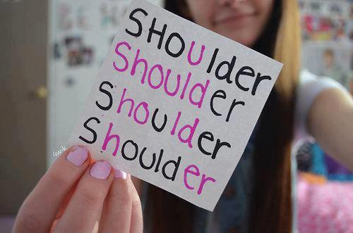 Your Shoulder...