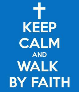 keep-calm-and-walk-by-faith